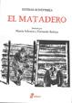 Echeverría, E. (2011). El Matadero, Editorial Edhasa, Buenos Aires. Edición ilustrada por Marcia Schvartz y Fernando Bedoya.